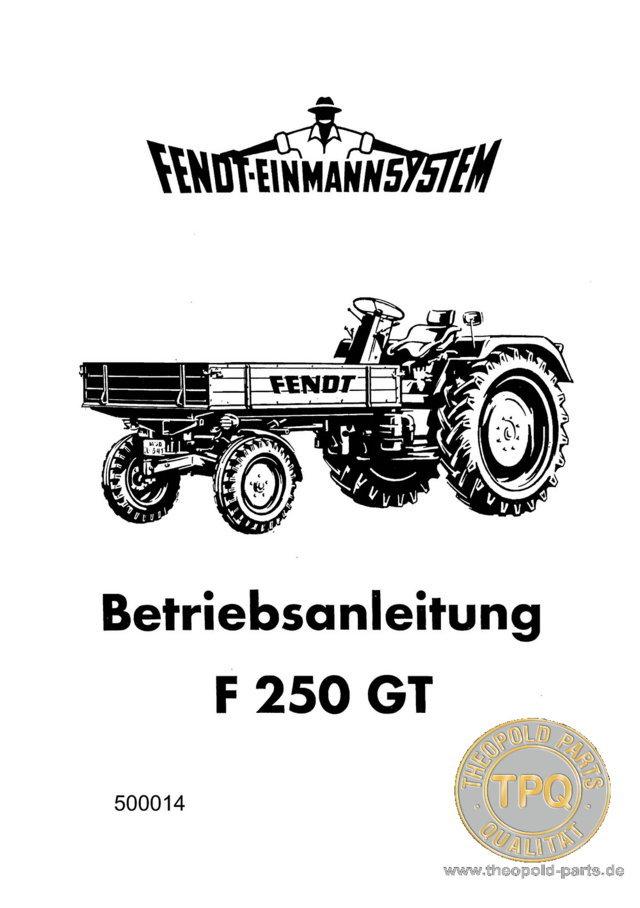 Fendt Geräteträger Betriebsanleitung F 250 GT Traktor Schlepper 500014