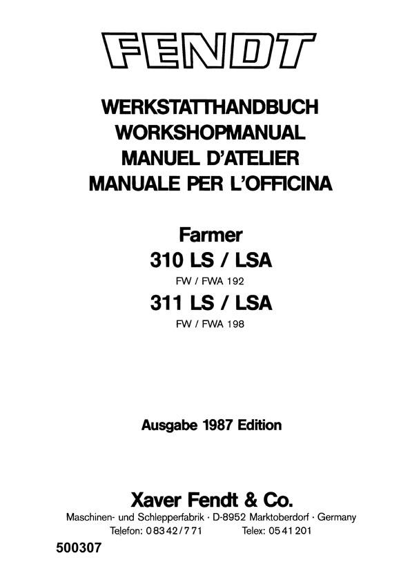 LSA 311 LS//LSA Ausgabe 1987 500307 Fendt Werkstatthandbuch Farmer 310 LS